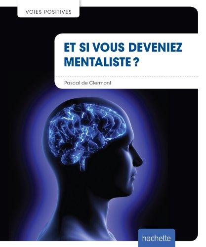 Et si vous deveniez mentaliste ? par Pascal de Clermont