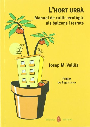L'hort urbà (El arte de vivir) por Josep María Vallés