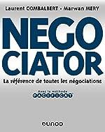 Negociator - La référence de toutes les négociations de Laurent Combalbert