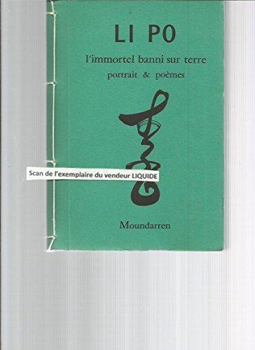 LI PO ERMITE DU LOTUS BLEU , L 'IMMORTEL BANNI par CHENG WING FUN / HERVE COLLET