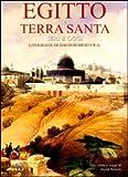 Egitto e Terra Santa ieri e oggi. Litografie di David Roberts R. A.. Ediz. illustrata (Arte e archeologia)