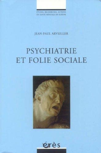 Psychiatrie et folie sociale
