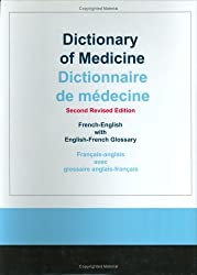 Dictionary of Medicine: French-English With English-French Glossary