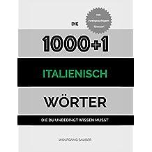 Italienisch: Die 1000+1 Wörter die du unbedingt wissen musst