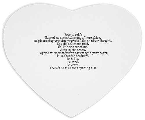 heartshaped-mousepad-with-note-to-self-none-of-us-are-getting-out-of-here-alive-so-please-stop-treat