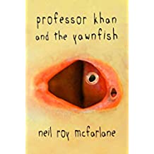 Professor Khan and the Yawnfish: sci-fi short story (22 pages) (English Edition)