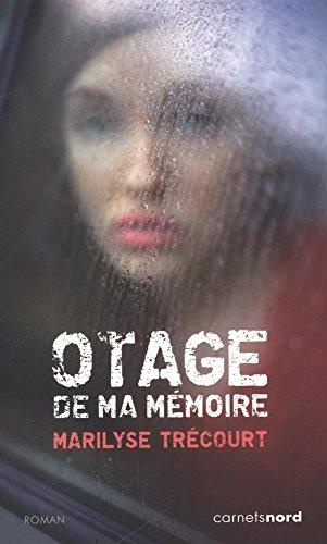 Otage de ma mémoire par Marilyse Trécourt