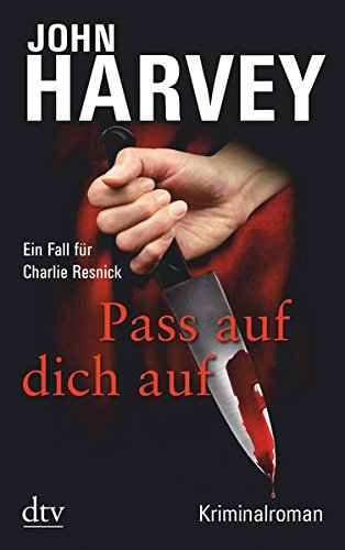 Pass auf dich auf: Kriminalroman (Charlie Resnick)