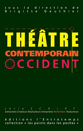 Théâtre Contemporain, Occident: Les points dans les poches
