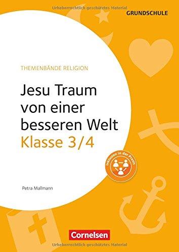 Themenbände Religion Grundschule: Klasse 3/4 - Jesu Traum von einer besseren Welt: Kopiervorlagen