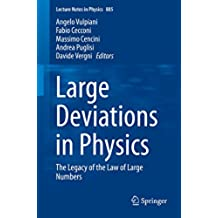 Large Deviations in Physics: The Legacy of the Law of Large Numbers: Volume 885 (Lecture Notes in Physics)
