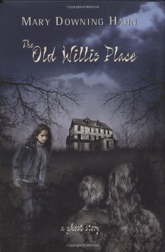 The Old Willis Place: A Ghost Story by Mary Downing Hahn (2004-09-06)