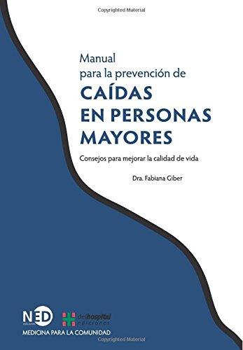 MANUAL PARA LA PREVENCIÓN DE CAÍDAS EN PERSONAS MAYORES (Medicina para la comunidad) por Fabiana Giber