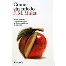 Comer sin miedo (Spanish Edition) by J.M. Mulet (2014) Paperback