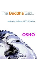 The Buddha Said...: Meeting the Challenge of Life's Difficulties by Osho (2007-02-01)