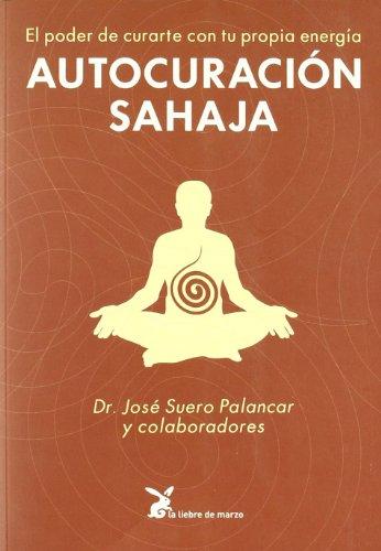 Descargar Libro Autocuración Sahaja (Cuerpo Y Consciencia) de José Suero Palancar
