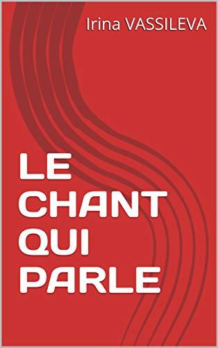 Couverture du livre LE CHANT QUI PARLE