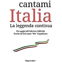 Cantami Italia. La leggenda continua (Sapiens sapiens Vol. 2) (Italian Edition)
