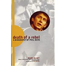 Death of a Rebel/a Biography of Phil Ochs by Marc Eliot (1994-10-23)