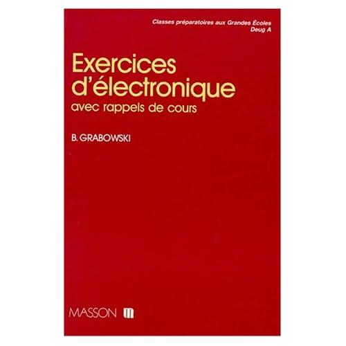 Exercices d'électronique : Avec rappels de cours
