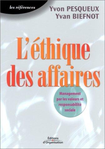 L'Ethique des affaires par Yvon Pesqueux, Yvan Biefnot