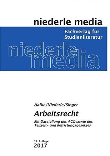 Arbeitsrecht: Mit Darstellung des AGG sowie des Teilzeit- und Befristungsgesetzes - 2017