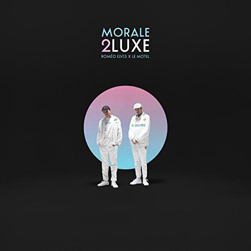 Morale 2luxe [Explicit]