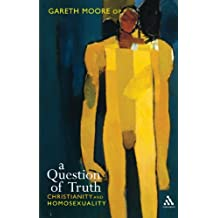 A Question of Truth: Christianity and Homosexuality