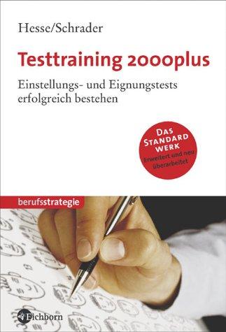 Eichborn Testtraining 2000plus. Einstellungs- und Eignungstests erfolgreich bestehen