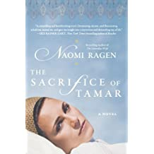 The Sacrifice of Tamar by Naomi Ragen (2010-07-20)