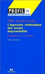 Approche méthodique des textes argumentatifs. 100 exemples et leurs corrigés