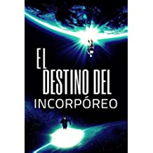 El destino del incorpóreo: (2ª edición mejorada)
