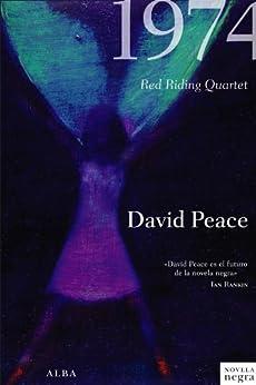 1974 (Novela negra) de [Peace, David]