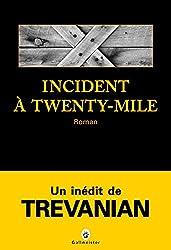 Incident à Twenty-Mile