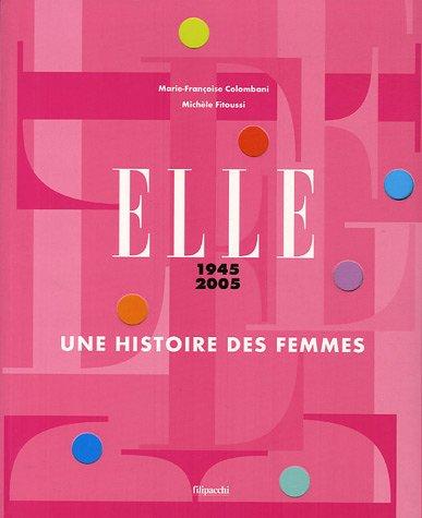 Elle 1945-2005 : Une histoire des femmes par Marie-France Colombani, Michèle Fitoussi