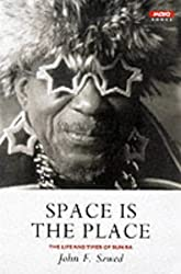 Space is the Place: The Lives and Times of Sun Ra by John Szwed (2000-10-10)