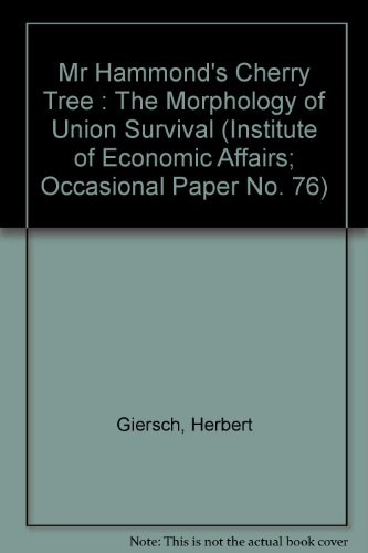 Mr Hammond's Cherry Tree : The Morphology of Union Survival (Institute of Economic Affairs; Occasional Paper No. 76)