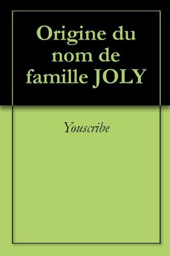 Origine du nom de famille JOLY (Oeuvres courtes) par Youscribe