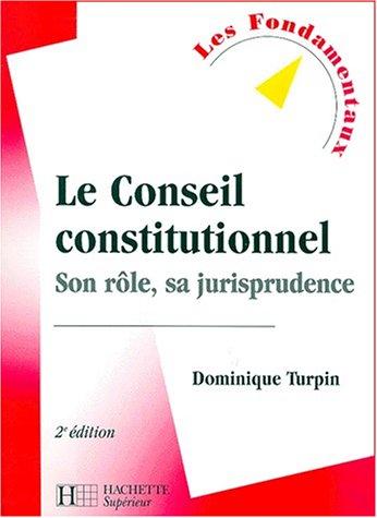 Le Conseil constitutionnel : Son rôle, sa jurisprudence, 2e édition