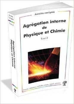Agrégation interne de Physique et Chimie : Tome 2, 2009-2012 de Vincent Freulon,Alexandre Hérault,Collectif ( 12 juillet 2013 )