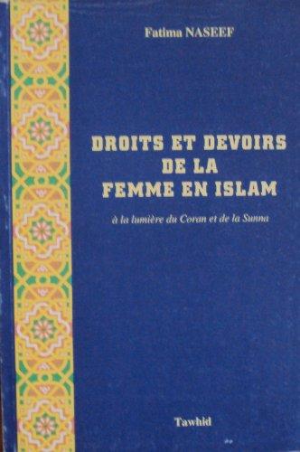 Droits et devoirs de la femme en Islam  la lumire du Coran
