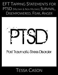 EFT Tapping Statements for PTSD, Survival, Disempowered, Anger, Fear by Tessa Cason (2015-05-07)