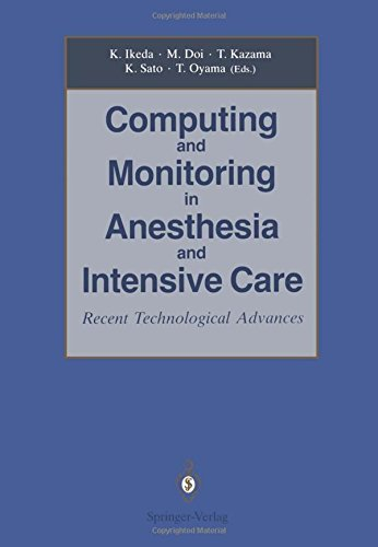 Computing and Monitoring in Anesthesia and Intensive Care: Recent Technological Advances (2012-08-03)