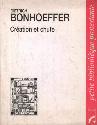 CREATION ET CHUTE. Exégèse théologique de Genèse 1 à 3