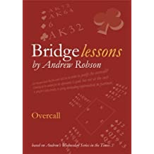 Overcall (Bridge Lessons) by Andrew Robson (2006-06-30)