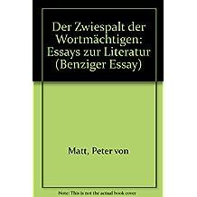 Der Zwiespalt der Wortmächtigen. Essays zur Literatur