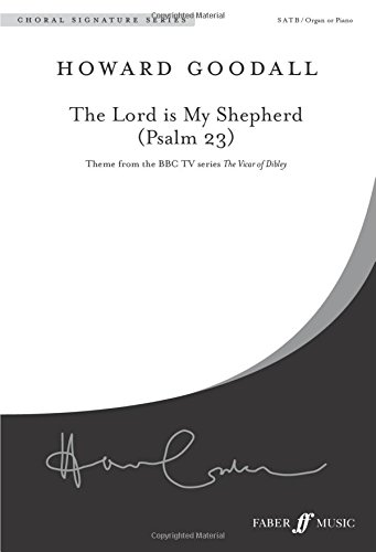 The Lord is My Shepherd (Psalm 23): SATB Accompanied (Faber Music's Choral Signature Series): SATB Accompanied (FNCW)