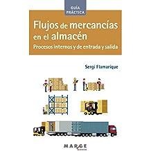 Flujos de mercancías en el almacén (Biblioteca de logística)