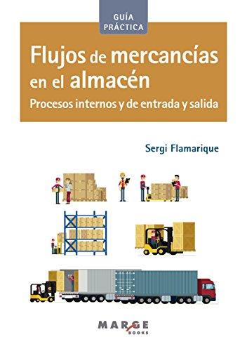 Flujos de mercancías en el almacén (Biblioteca de logística) por Sergi Flamarique Ferrer