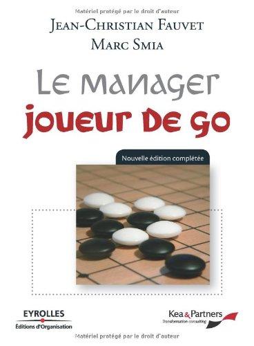 Le manager joueur de go par Jean-Christian Fauvet, Marc Smia